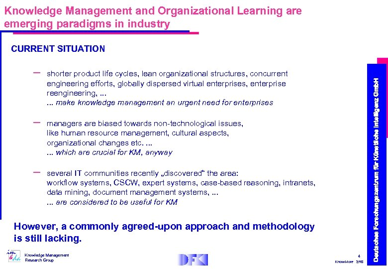 Knowledge Management and Organizational Learning are emerging paradigms in industry – – – shorter