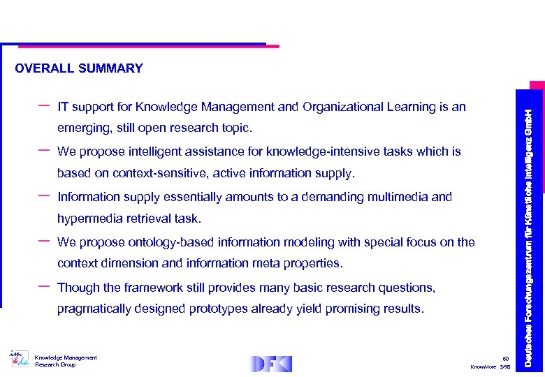 – IT support for Knowledge Management and Organizational Learning is an emerging, still open