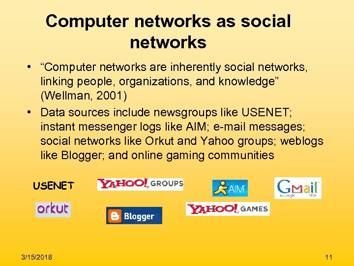"Computer networks as social networks • ""Computer networks are inherently social networks, linking people,"