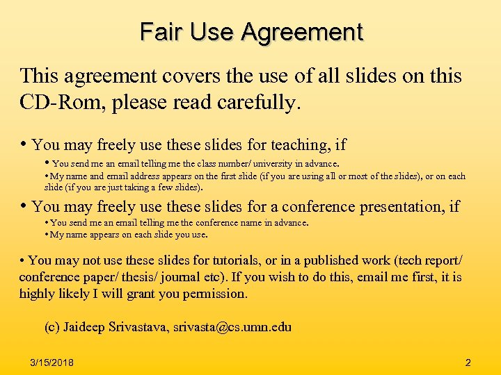 Fair Use Agreement This agreement covers the use of all slides on this CD-Rom,