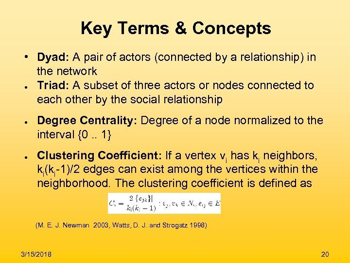 Key Terms & Concepts • Dyad: A pair of actors (connected by a relationship)