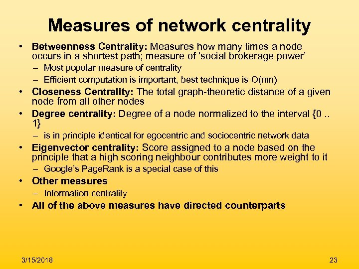 Measures of network centrality • Betweenness Centrality: Measures how many times a node occurs