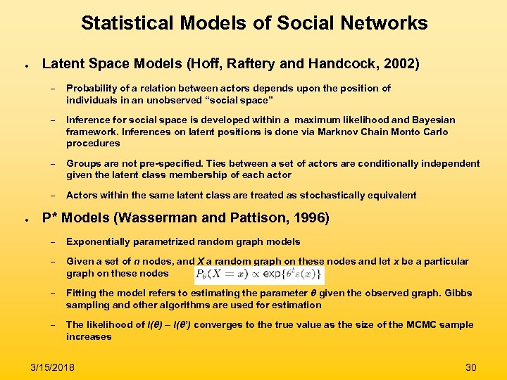 Statistical Models of Social Networks ● Latent Space Models (Hoff, Raftery and Handcock, 2002)