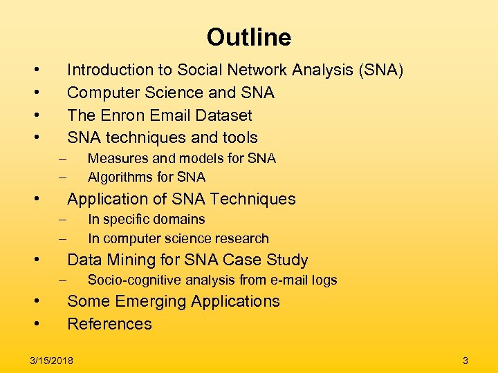 Outline • • Introduction to Social Network Analysis (SNA) Computer Science and SNA The