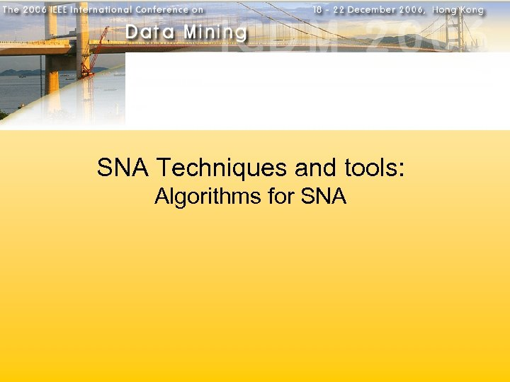 SNA Techniques and tools: Algorithms for SNA