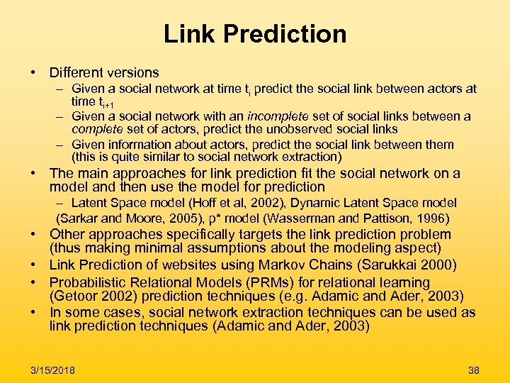 Link Prediction • Different versions – Given a social network at time ti predict