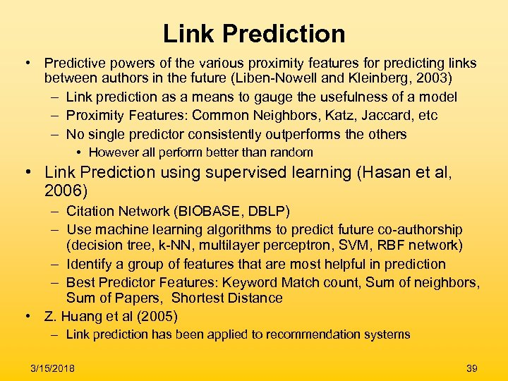 Link Prediction • Predictive powers of the various proximity features for predicting links between