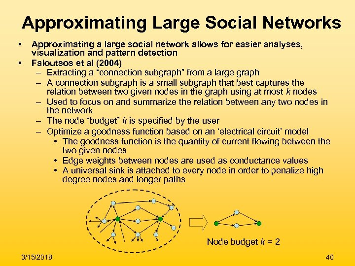 Approximating Large Social Networks • • Approximating a large social network allows for easier