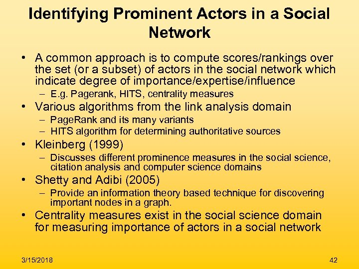 Identifying Prominent Actors in a Social Network • A common approach is to compute