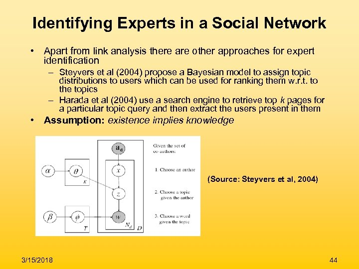 Identifying Experts in a Social Network • Apart from link analysis there are other