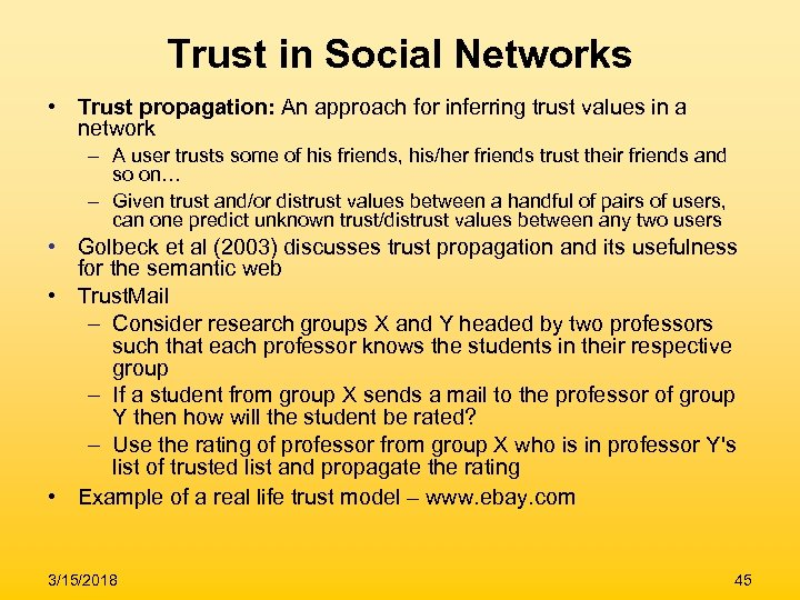 Trust in Social Networks • Trust propagation: An approach for inferring trust values in