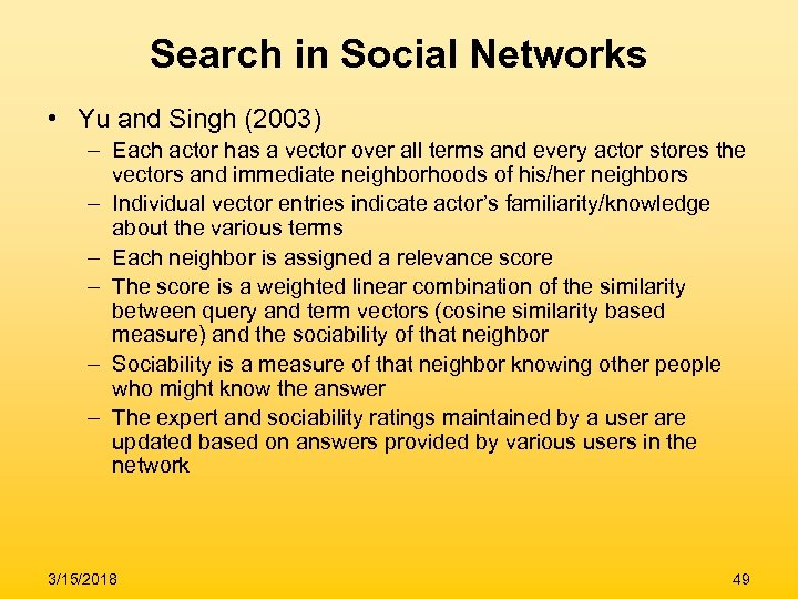 Search in Social Networks • Yu and Singh (2003) – Each actor has a