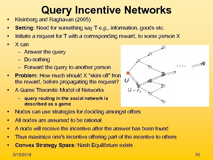Query Incentive Networks • Kleinberg and Raghavan (2005) • Setting: Need for something say