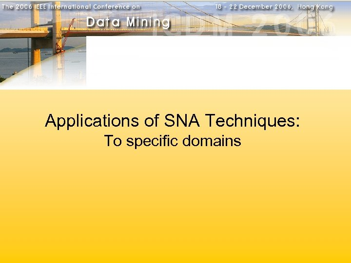 Applications of SNA Techniques: To specific domains