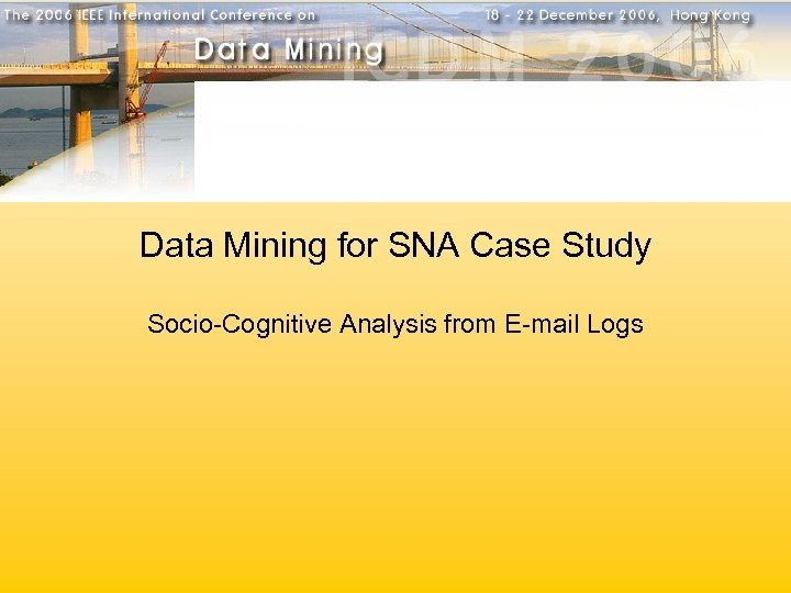 Data Mining for SNA Case Study Socio-Cognitive Analysis from E-mail Logs