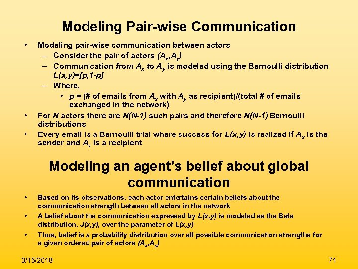 Modeling Pair-wise Communication • • • Modeling pair-wise communication between actors – Consider the