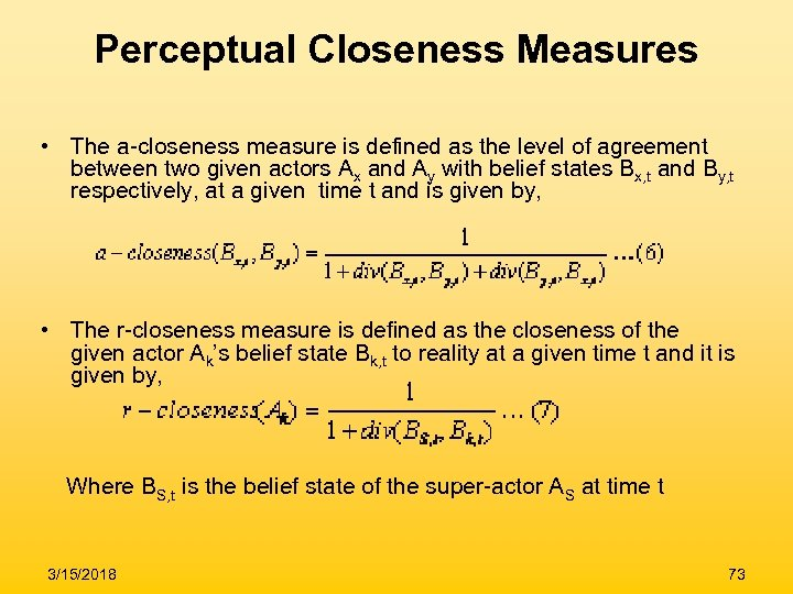 Perceptual Closeness Measures • The a-closeness measure is defined as the level of agreement