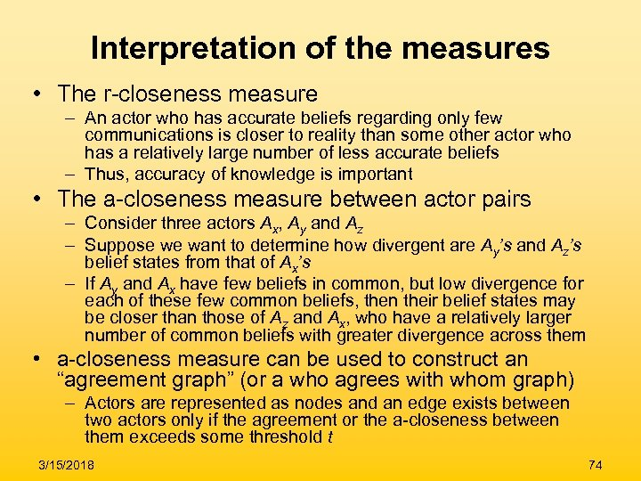 Interpretation of the measures • The r-closeness measure – An actor who has accurate