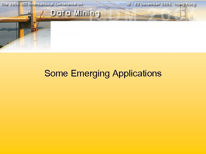 Some Emerging Applications