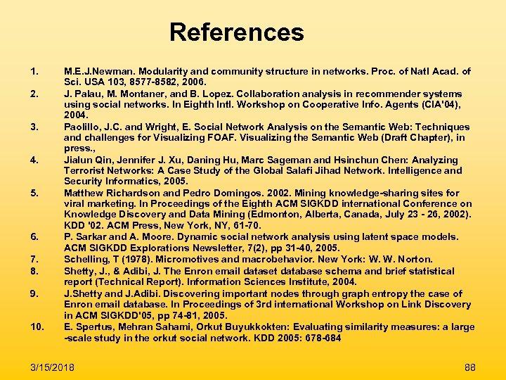 References 1. 2. 3. 4. 5. 6. 7. 8. 9. 10. M. E. J.