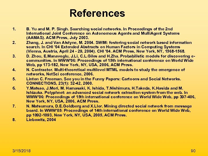References 1. 2. 3. 4. 5. 6. 7. 8. B. Yu and M. P.