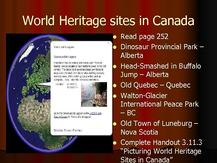 World Heritage sites in Canada l l l l Read page 252 Dinosaur Provincial