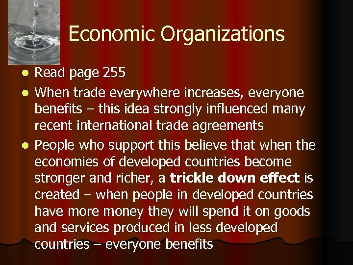 Economic Organizations Read page 255 l When trade everywhere increases, everyone benefits – this