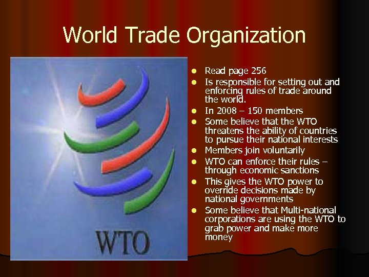 World Trade Organization l l l l Read page 256 Is responsible for setting