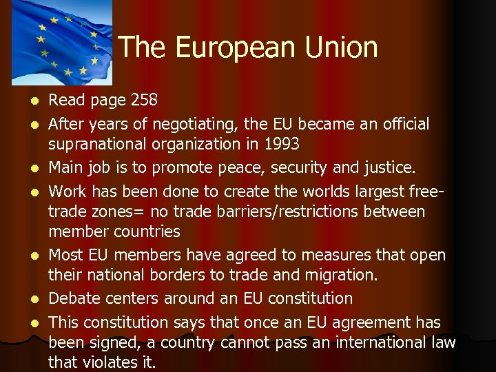 The European Union l l l l Read page 258 After years of negotiating,