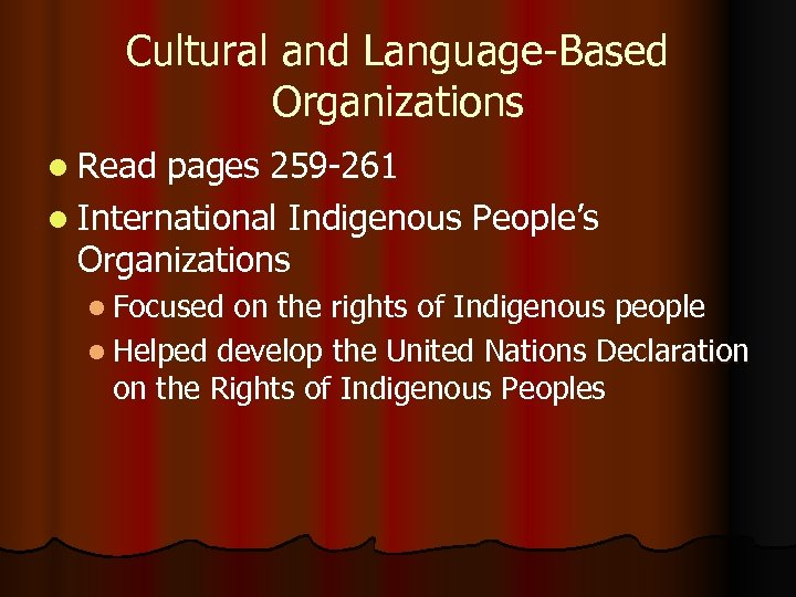 Cultural and Language-Based Organizations l Read pages 259 -261 l International Indigenous People's Organizations