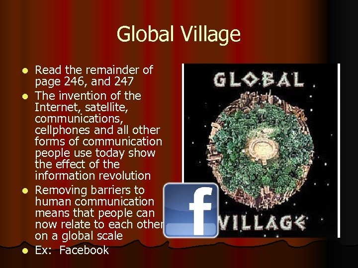 Global Village l l Read the remainder of page 246, and 247 The invention