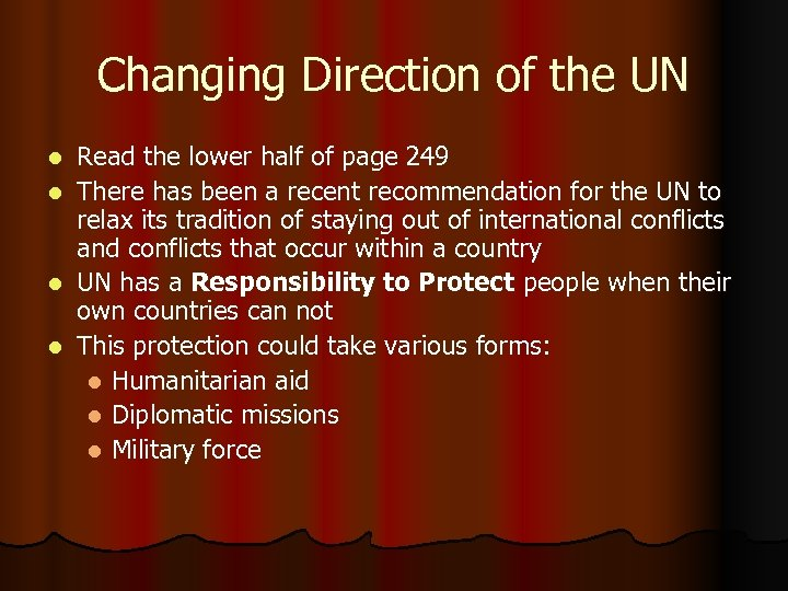Changing Direction of the UN l l Read the lower half of page 249