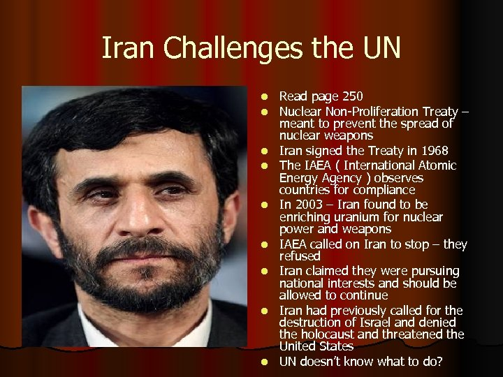 Iran Challenges the UN l l l l l Read page 250 Nuclear Non-Proliferation