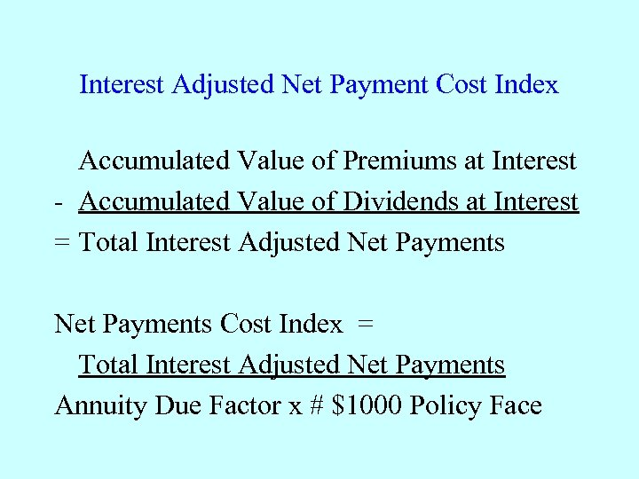 Interest Adjusted Net Payment Cost Index Accumulated Value of Premiums at Interest - Accumulated