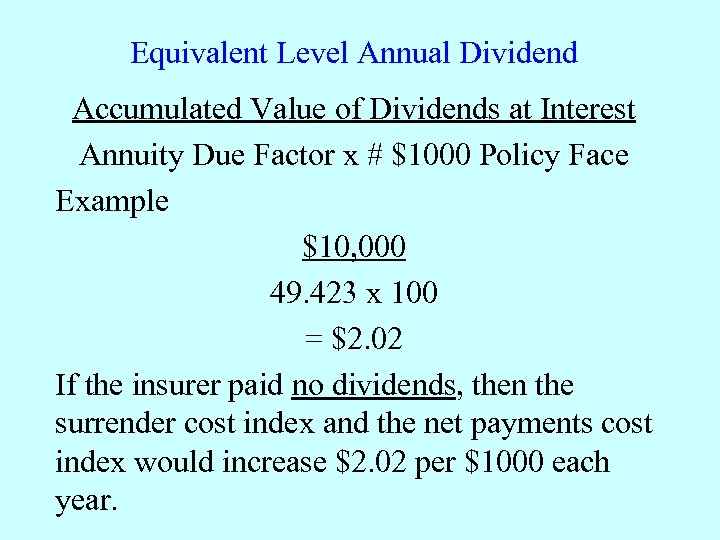 Equivalent Level Annual Dividend Accumulated Value of Dividends at Interest Annuity Due Factor x