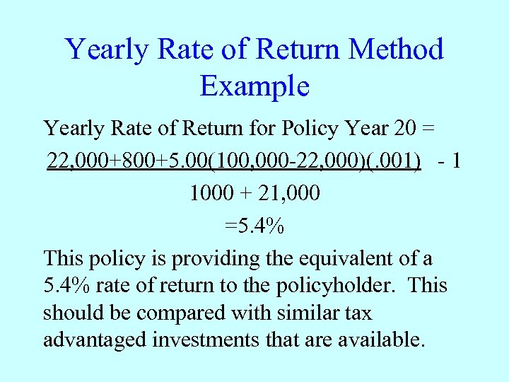 Yearly Rate of Return Method Example Yearly Rate of Return for Policy Year 20
