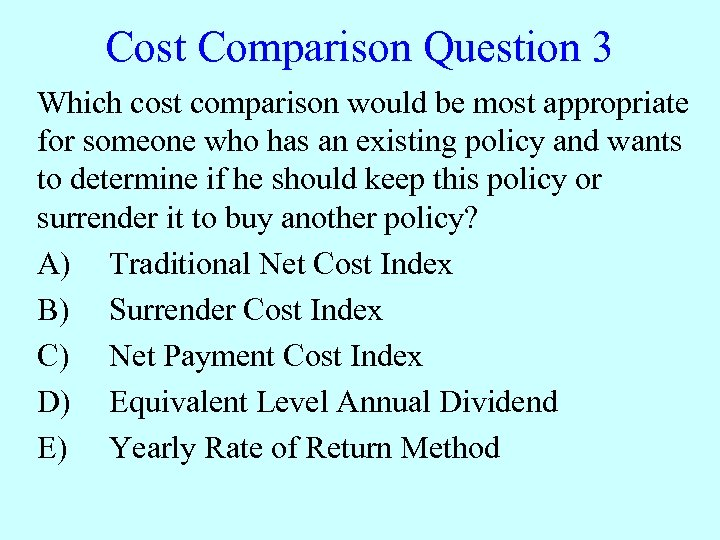 Cost Comparison Question 3 Which cost comparison would be most appropriate for someone who