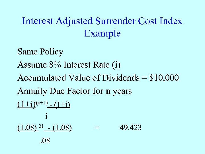 Interest Adjusted Surrender Cost Index Example Same Policy Assume 8% Interest Rate (i) Accumulated
