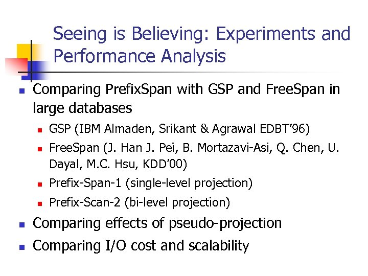 Seeing is Believing: Experiments and Performance Analysis n Comparing Prefix. Span with GSP and