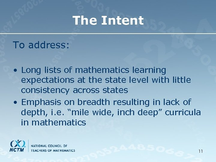 The Intent To address: • Long lists of mathematics learning expectations at the state