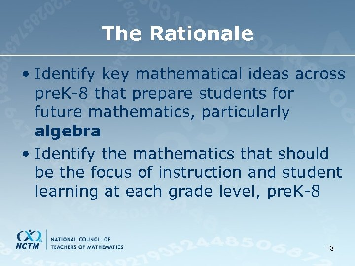 The Rationale • Identify key mathematical ideas across pre. K-8 that prepare students for