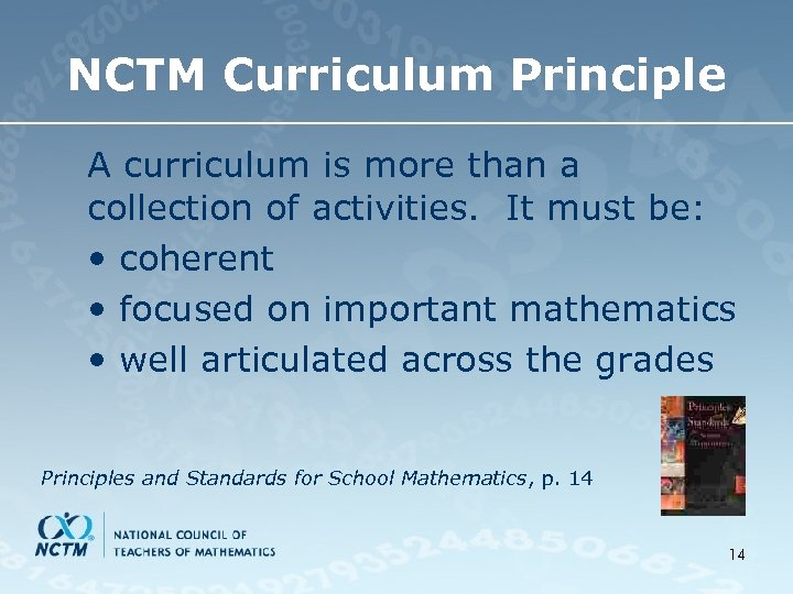 NCTM Curriculum Principle A curriculum is more than a collection of activities. It must