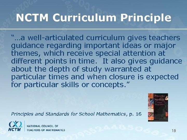 "NCTM Curriculum Principle ""…a well-articulated curriculum gives teachers guidance regarding important ideas or major"