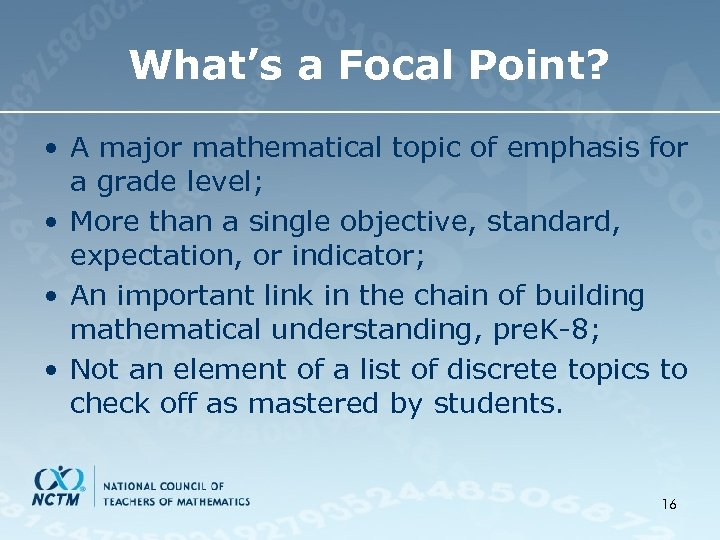 What's a Focal Point? • A major mathematical topic of emphasis for a grade