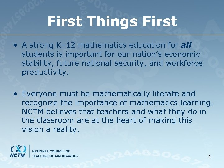 First Things First • A strong K– 12 mathematics education for all students is