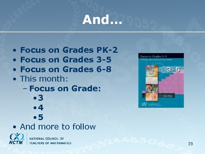 And… • • Focus on Grades PK-2 Focus on Grades 3 -5 Focus on
