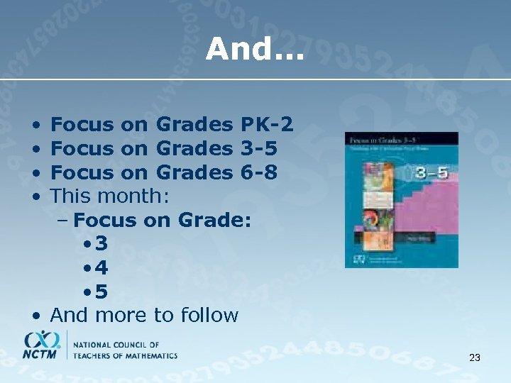 And… • • Focus on Grades PK-2 Focus on Grades 3 -5 Focus on