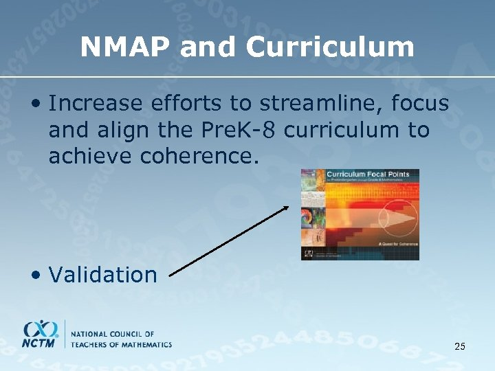 NMAP and Curriculum • Increase efforts to streamline, focus and align the Pre. K-8