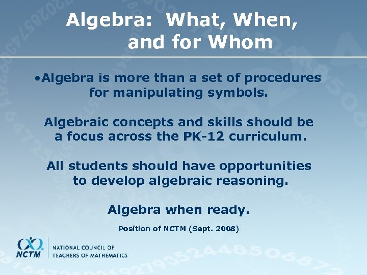 Algebra: What, When, and for Whom • Algebra is more than a set of