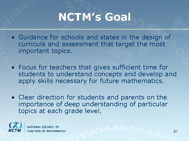 NCTM's Goal • Guidance for schools and states in the design of curricula and